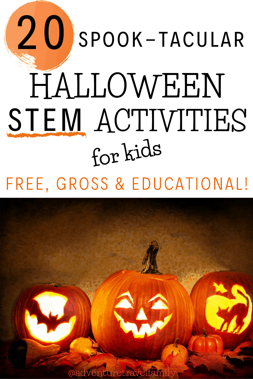 20 Spooktacular Halloween Activities For Kids Stem Education Halloween Science Adventure Travel Family